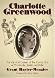 Charlotte Greenwood, Grant Hayter-Menzies, 078642995X