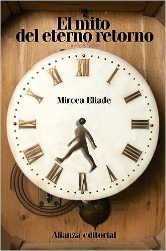 El Mito Del Eterno Retorno: Arquetipos Y Repetición por Mircea Eliade epub
