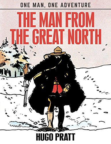 The Man From The Great North (One Man, One Adventure) [Hugo Pratt] (Tapa Dura)