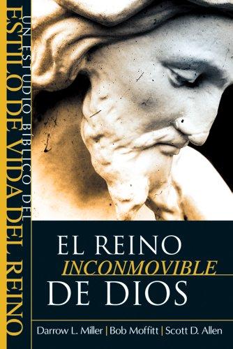 El reino inconmovible de Dios (Spanish Edition) [Darrow L. Miller - Bob Moffitt - Scott D. Allen] (Tapa Blanda)
