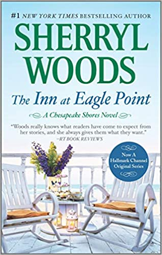 The Inn At Eagle Point A Chesapeake Shores Novel 1 Woods Sherryl Amazon Com Books