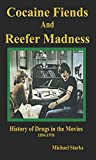 img - for Cocaine Fiends and Reefer Madness: An Illustrated History of Drugs in the Movies 1894-1978 book / textbook / text book
