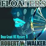 Floaters: Dean Grant Series, Book 1 | Robert W. Walker