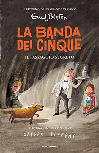 87680a84e8d109 Amazon.com: La banda dei cinque - 4. Il passaggio segreto (Italian ...