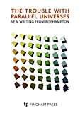 img - for The Trouble with Parallel Universes: New Writing from Roehampton book / textbook / text book