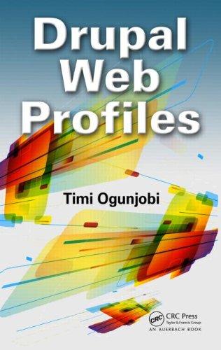 Drupal Web Profiles by Timi Ogunjobi, Publisher : Auerbach Publications