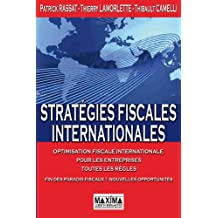Stratégies fiscales internationales: Optimisation fiscale internationale pour les entreprises (French Edition)