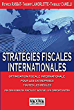 Stratégies fiscales internationales: Optimisation fiscale internationale pour les entreprises