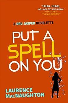 Put A Spell On You: A Dru Jasper Novelette by [MacNaughton, Laurence]
