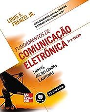 Fundamentos de Comunicação Eletrônica: Linhas, Micro-ondas e Antenas (Tekne Livro 2)