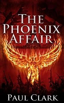 The Phoenix Affair by [Clark, Paul]