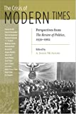 The Crisis of Modern Times : Perspectives from the Review of Politics, 1939-1962, , 0268035059