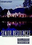 Senior Residences: Designing RetirementCommunities for the Future