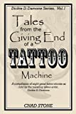 Tales from the Giving End of a Tattoo Machine, Chad Stone, 1469904101