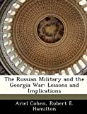 img - for The Russian Military and the Georgia War: Lessons and Implications book / textbook / text book