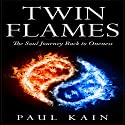Twin Flames Audiobook by Paul Kain Narrated by Skyler Morgan