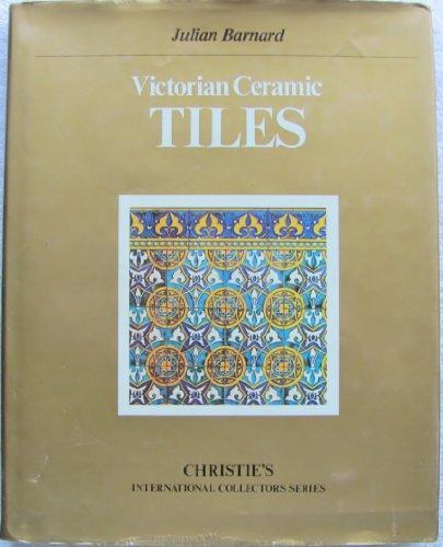 - Victorian Ceramic Tiles (Christie's international collectors series)
