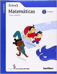 Entre 3 Matemáticas 1 PriMaría Tercer Trimestre los