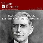 David Dunbar Buick Left His Name and Nothing Else | Daniel Alef