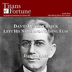 David Dunbar Buick Left His Name and Nothing Else