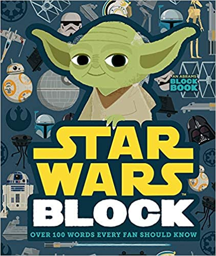 Star Wars Block: Over 100 Words Every Fan Should Know (An Abrams Block Book)