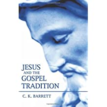 Jesus and the Gospel Tradition by C. K. Barrett (2005-01-20)