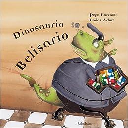 Resultado de imagen de belisario el dinosaurio libro