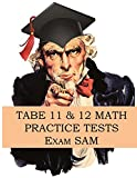 TABE 11 & 12 Math Practice Tests: 250 TABE 11 & 12
