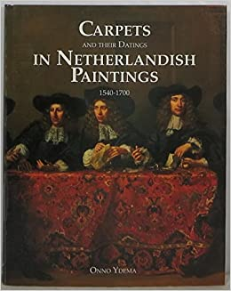 Carpets and Their Dating in Netherlandish Paintings, 1540-1700