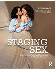 Pace, C: Staging Sex: Best Practices, Tools, and Techniques for Theatrical Intimacy