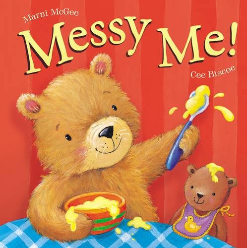 Messy Me!. by Marni McGee & Cee Biscoe pdf