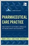 Pharmaceutical Care Practice: The Patient-Centered Approach to Medication Management, Third Edition (A & L Allied Health)