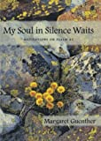 My Soul in Silence Waits, Margaret Guenther, 1561011819