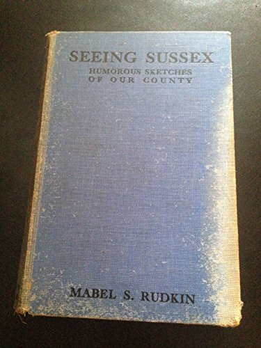Seeing Sussex: Humorous sketches of