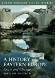 img - for A History of Eastern Europe: Crisis and Change by Robert Bideleux (2007-09-26) book / textbook / text book