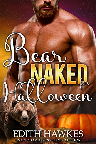 (Bear Naked for Halloween (a Secret Baby Shape Shifter Paranormal Romance) (Scarfell Shifters Book)