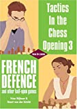 Tactics in the Chess Opening, Part 3 French Defence, Friso Nijboer and Geert Van Der Stricht, 9056911627