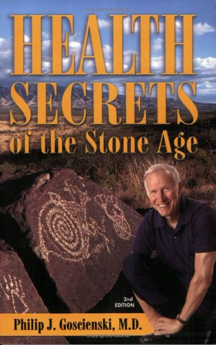 Health Secrets of the Stone Age: What We Can Learn from Deep in Prehistory to Become Leaner, Livelier, and Longer-Lived, 2nd Edition