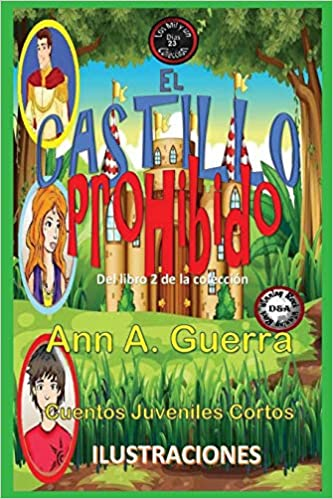 El Castillo Prohibido: Del Libro 2 de la Coleccion (Los MIL y un DIAS: Cuentos Juveniles Cortos) (Spanish Edition) (Spanish) Paperback – Large Print, ...