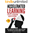 Accelerated Learning: How To Learn Any Skill Or Subject, Double Your Reading Speed And Develop Laser Sharp Memory - INSTANTLY -  OUT-THINK ANYONE
