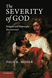 The Severity of God: Religion and Philosophy Reconceived