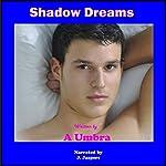 Shadow Dreams | A. Umbra