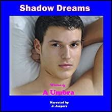 Shadow Dreams | Livre audio Auteur(s) : A. Umbra Narrateur(s) : J. Jaspers
