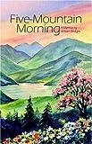 Five Mountain Morning, William Bridges, 1589397916