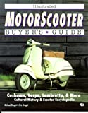Illustrated Motorscooter Buyers Guide, Dregni, Michael and Dregni, Eric, 0879387912