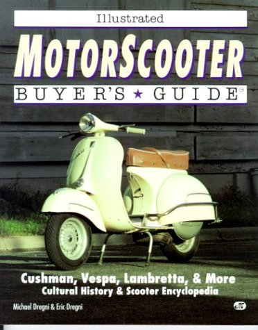 Scooter Buyers Guide - Illustrated Motorscooter Buyer's Guide (Illustrated Buyer's Guide)