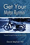Get Your Motor RunninApos, David Stephen Hill, 1413704786