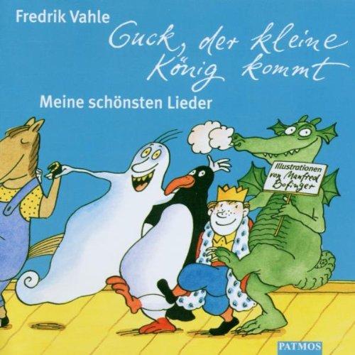 Guck, der kleine König kommt. 2 CDs: Meine schönsten Lieder