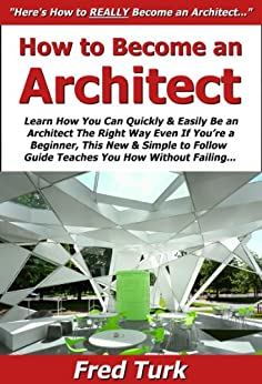 How To Become An Architect Learn How You Can