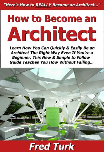How To Become An Architect: Learn How You Can Quickly U0026 Easily Be An  Architect